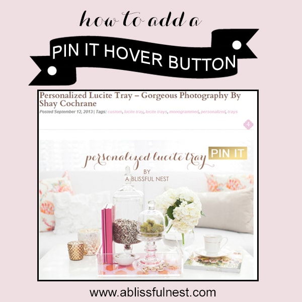 Add A Pinterest Hover Button To Your Images – Blogging Tips