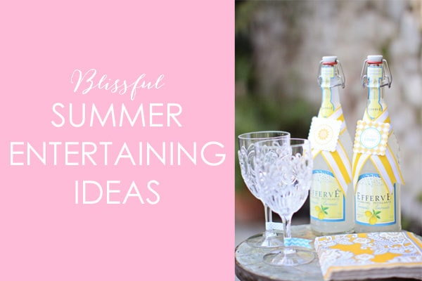 Blissful Summer Entertaining Ideas
