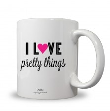 I Love Pretty Things Coffee Mug - A Blissful Nest - Black