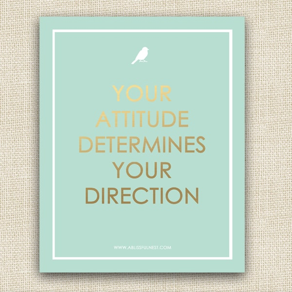 {FREE PRINTABLE} Your Attitude Art Print - A Blissful Nest