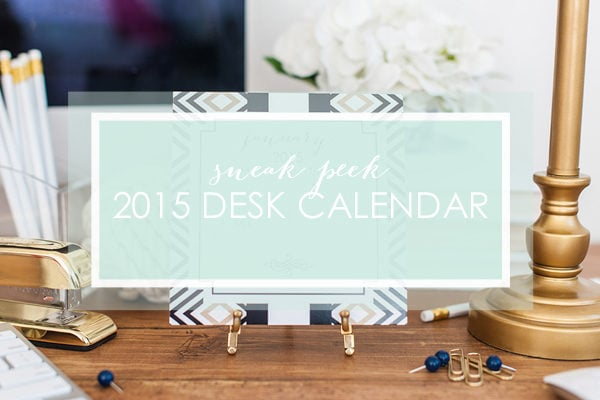 {Sneak Peek} 2015 Desk Calendar!!