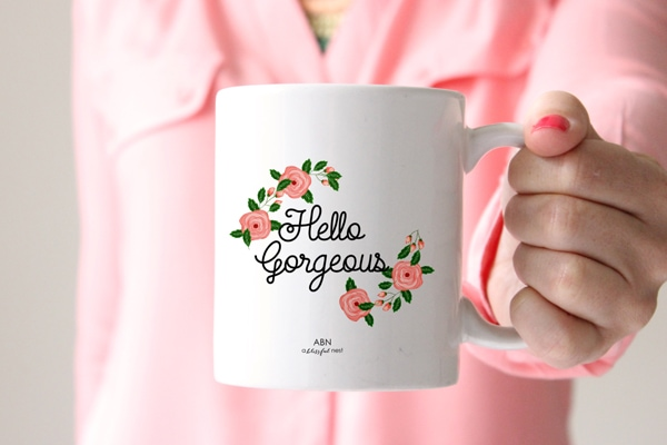 Hello Gorgeous Coffee Mug by A Blissful Nest - Perfect inspirational quote mugs for holiday gifts! All coffee lovers need a pick me up in the morning!