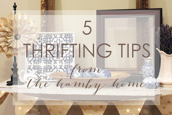 Top 5 Thrifting Tips From The Hamby Home