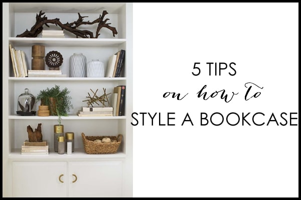 5 Tips on How To Style A Bookcase