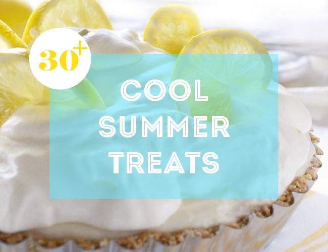 30+ Cool Summer Treats