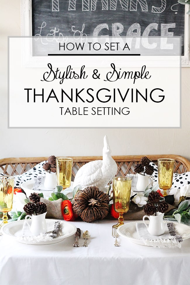 Set a simple and stylish table for Thanksgiving with these tips from .ablissfulnest.  sc 1 st  A Blissful Nest & Stylish u0026 Simple Thanksgiving Table Setting