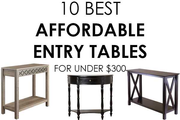 this post contains some affiliate links 10 affordable entry tables - Entry Table
