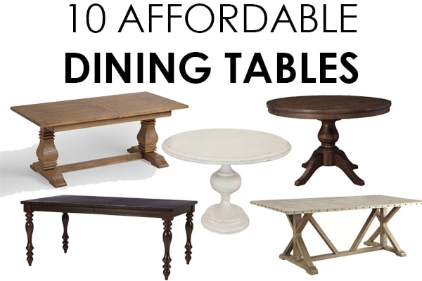 Friday Favorites – 10 Affordable Dining Tables