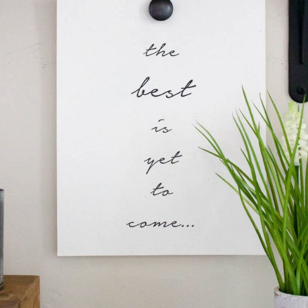 "Start the new year off right with this ""The Best is Yet to Come"" free printable. See it all at https://ablissfulnest.com/ #FreePrintable #NewYear"